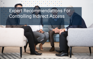 3 Expert Recommendations for Controlling Indirect Use in SAP Licensing