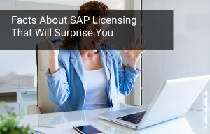 6 Surprising Facts about SAP Licensing