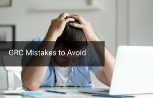 5 Major Mistakes That a GRC Professional Should Never Make