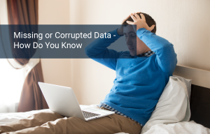 Missing Data. Corrupted Data: 4 Tactics to Keep Your Data Clean